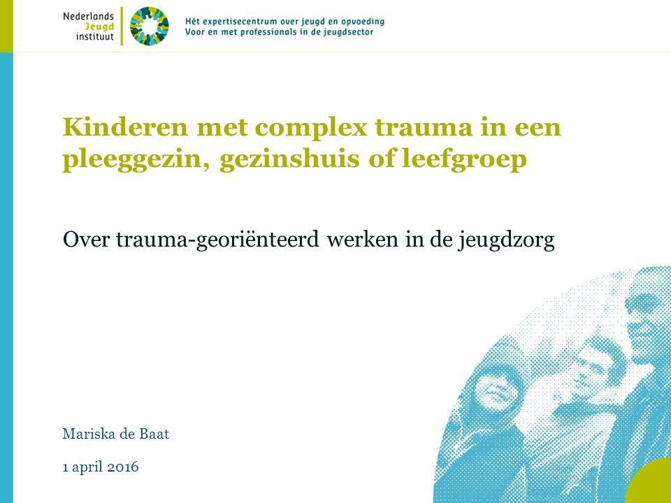 Kinderen met complex trauma in een pleeggezin, gezinshuis of leefgroep