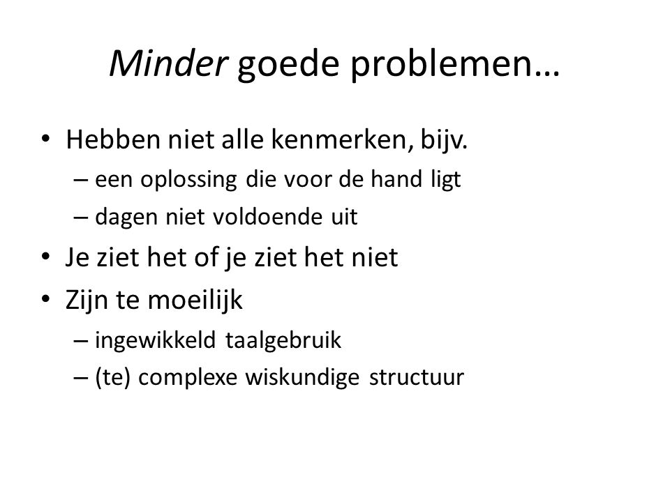 Minder goede problemen…