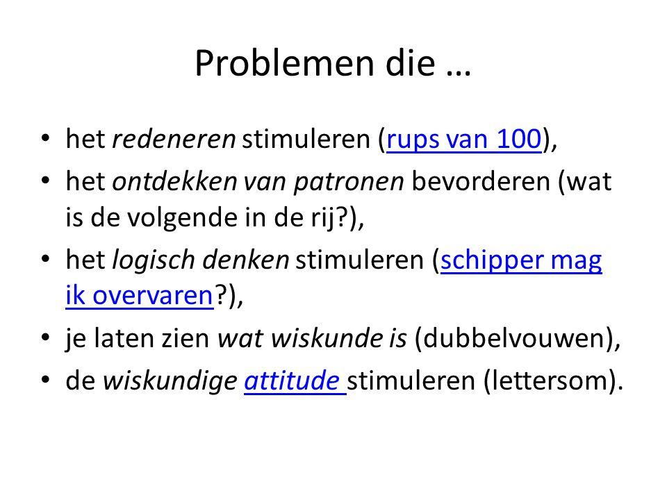 Problemen die … het redeneren stimuleren (rups van 100),