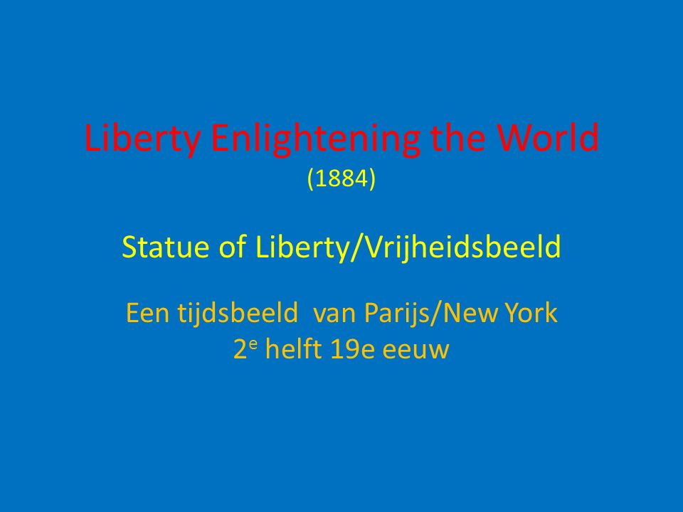 Liberty Enlightening the World (1884) Statue of Liberty/Vrijheidsbeeld