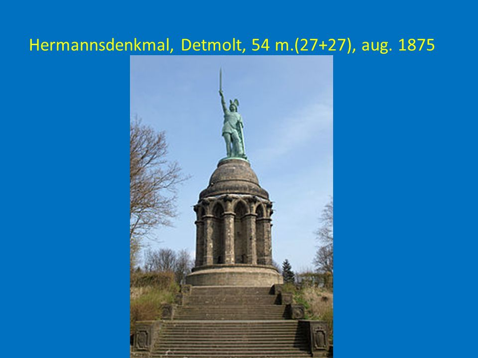 Hermannsdenkmal, Detmolt, 54 m.(27+27), aug. 1875