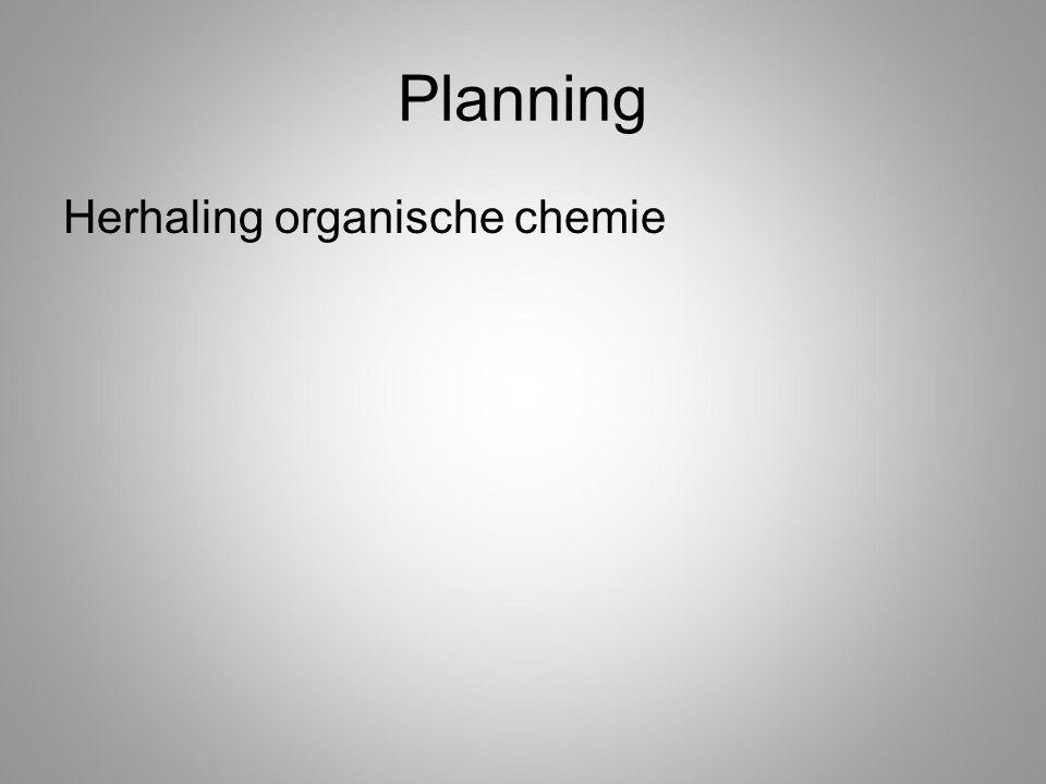 Planning Herhaling organische chemie