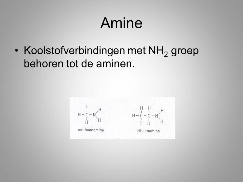 Amine Koolstofverbindingen met NH2 groep behoren tot de aminen.