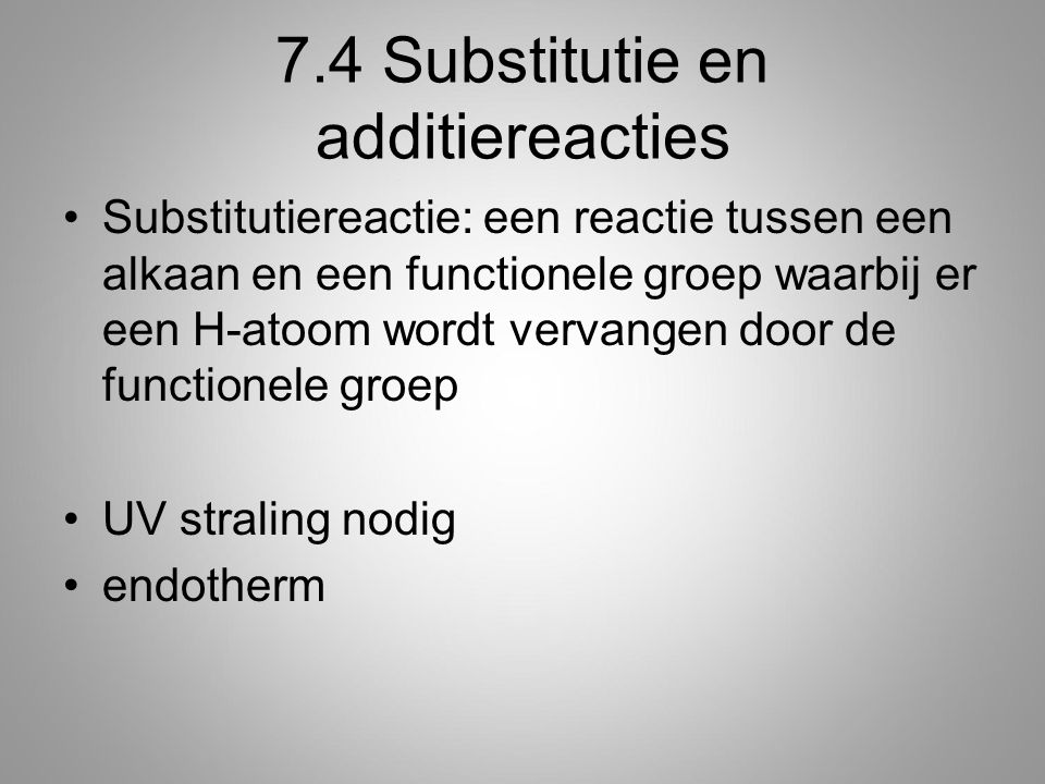 7.4 Substitutie en additiereacties
