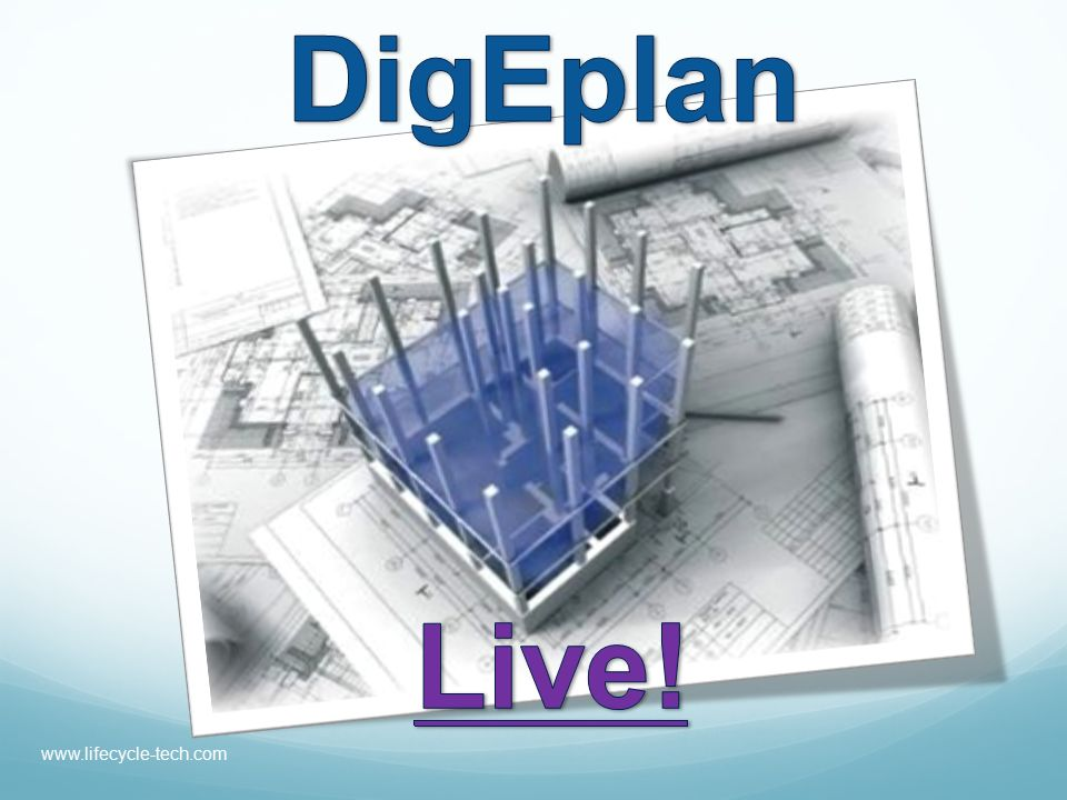 DigEplan Live! www.lifecycle-tech.com