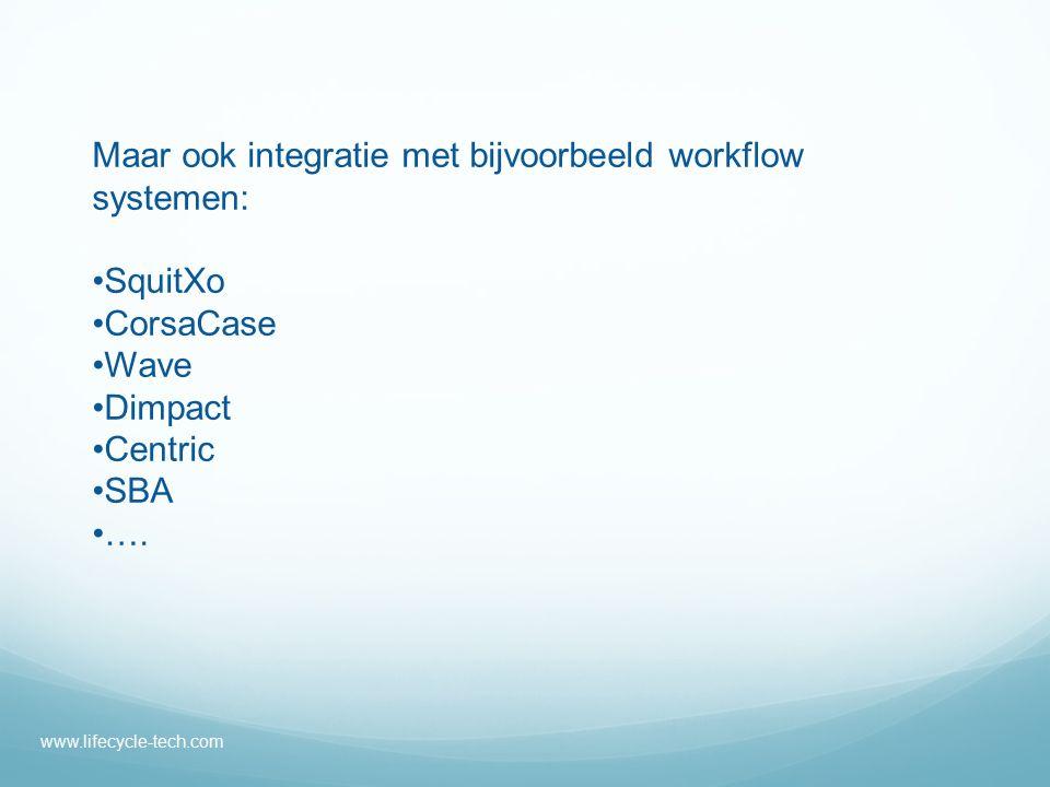 Maar ook integratie met bijvoorbeeld workflow systemen: