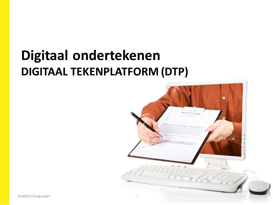 Digitaal ondertekenen DIGITAAL TEKENPLATFORM (DTP)