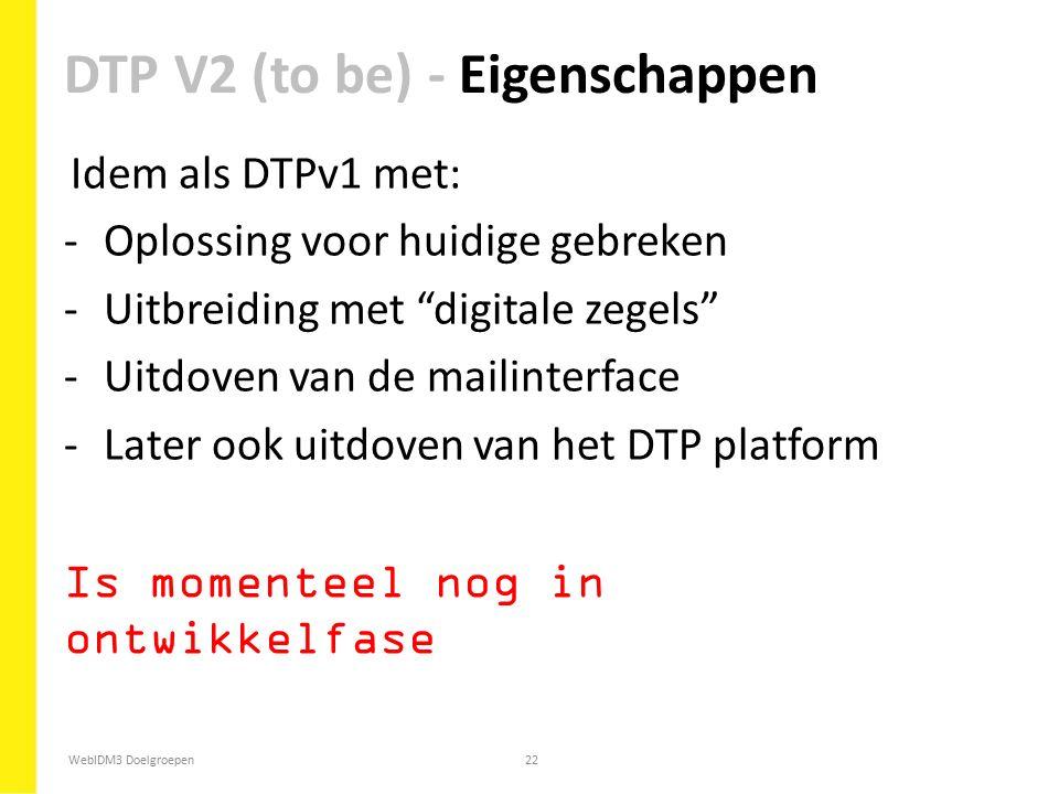 DTP V2 (to be) - Eigenschappen