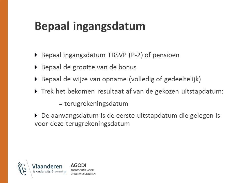 Bepaal ingangsdatum Bepaal ingangsdatum TBSVP (P-2) of pensioen