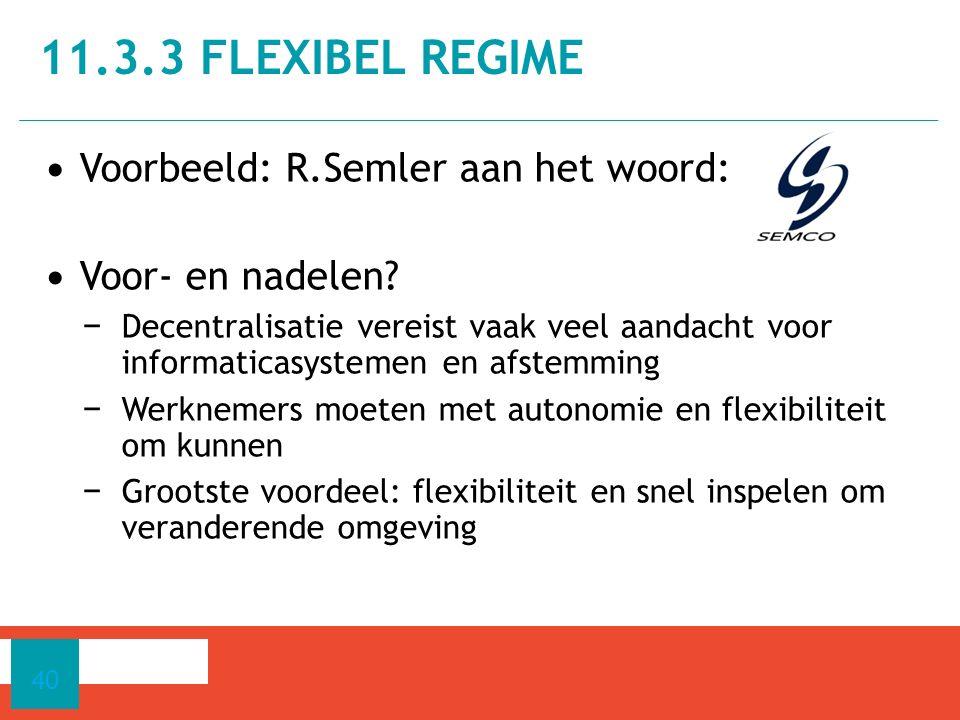 11.3.3 flexibel regime Voorbeeld: R.Semler aan het woord:
