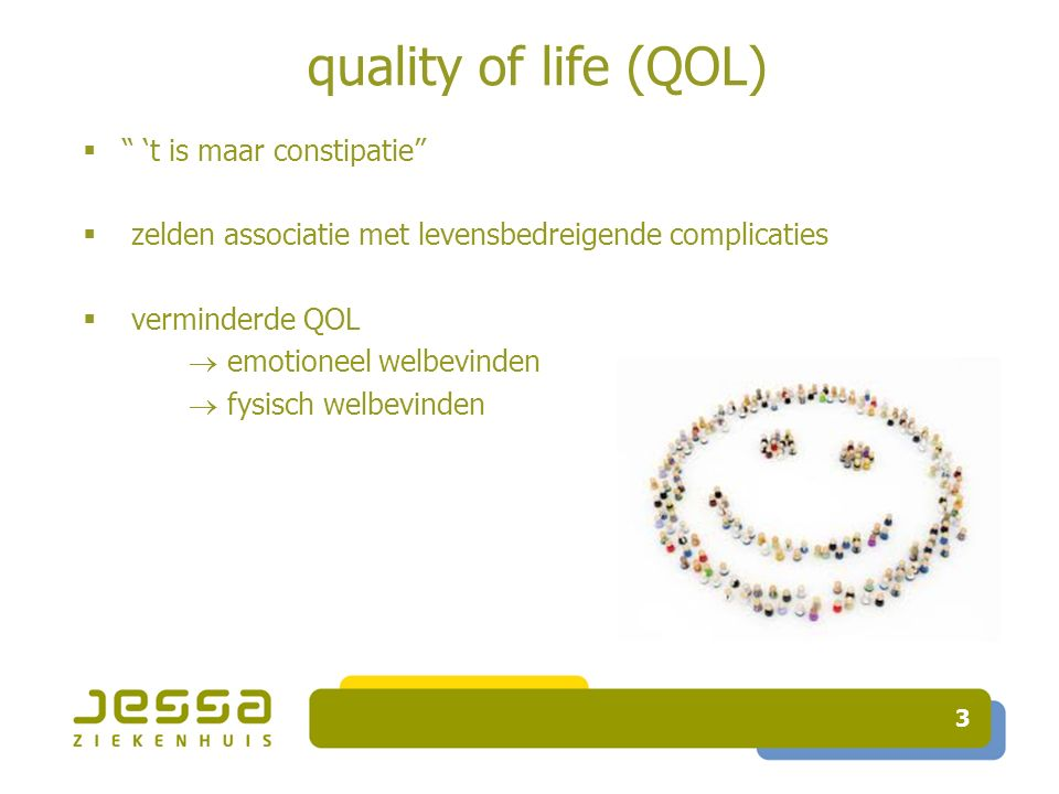 quality of life (QOL) 't is maar constipatie
