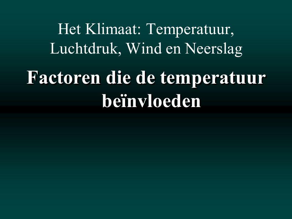 Het Klimaat: Temperatuur, Luchtdruk, Wind en Neerslag