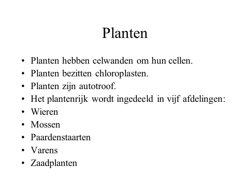 Planten Planten hebben celwanden om hun cellen.