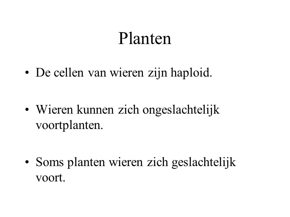 Planten De cellen van wieren zijn haploid.