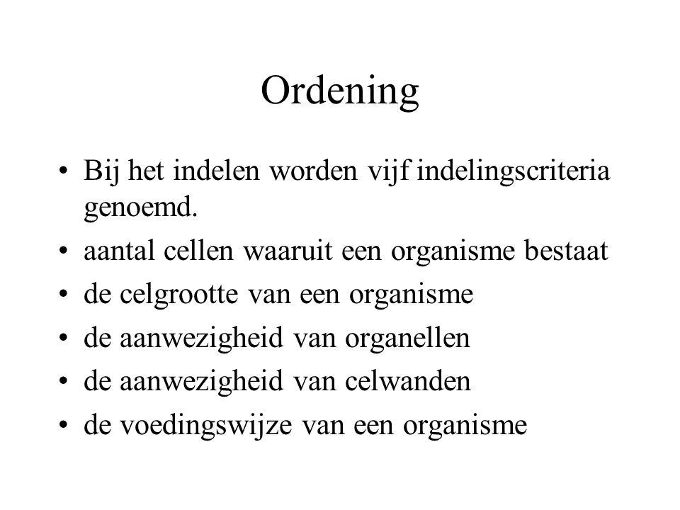 Ordening Bij het indelen worden vijf indelingscriteria genoemd.