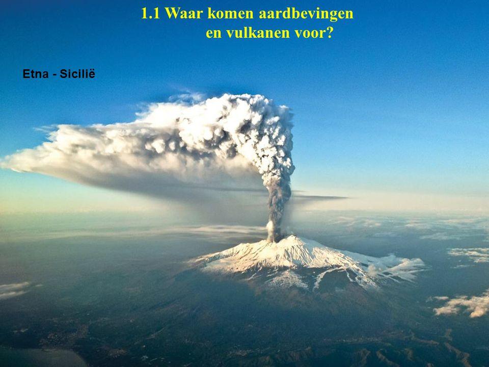 1.1 Waar komen aardbevingen en vulkanen voor
