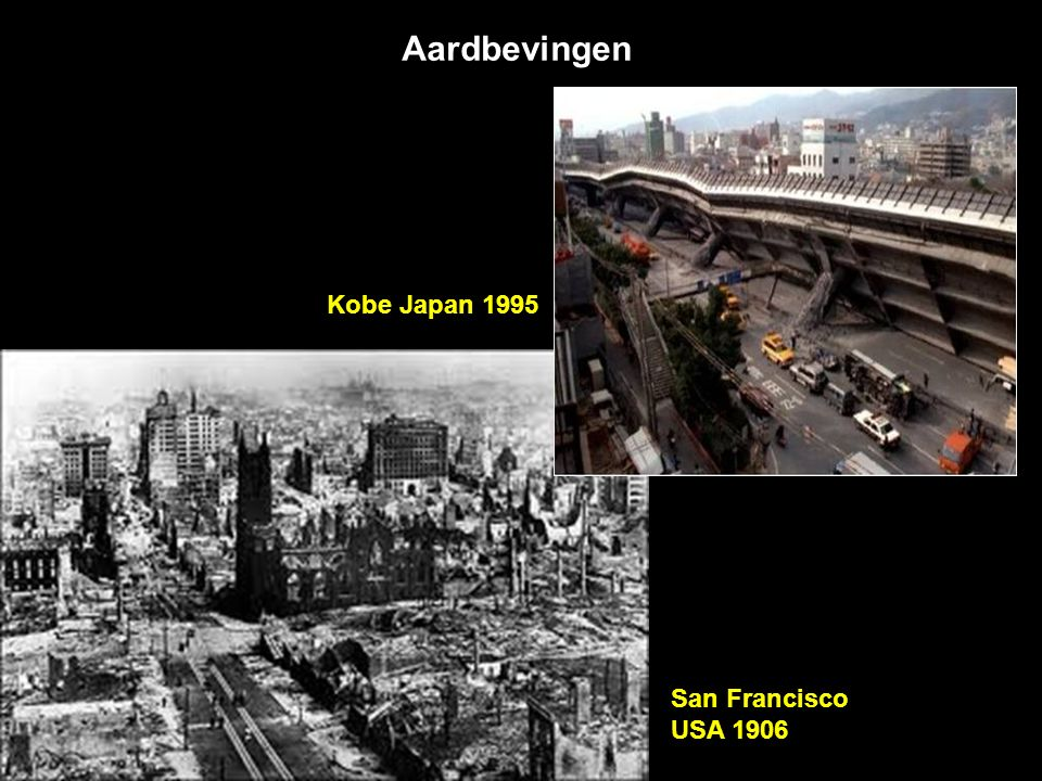 Aardbevingen Kobe Japan 1995 San Francisco USA 1906