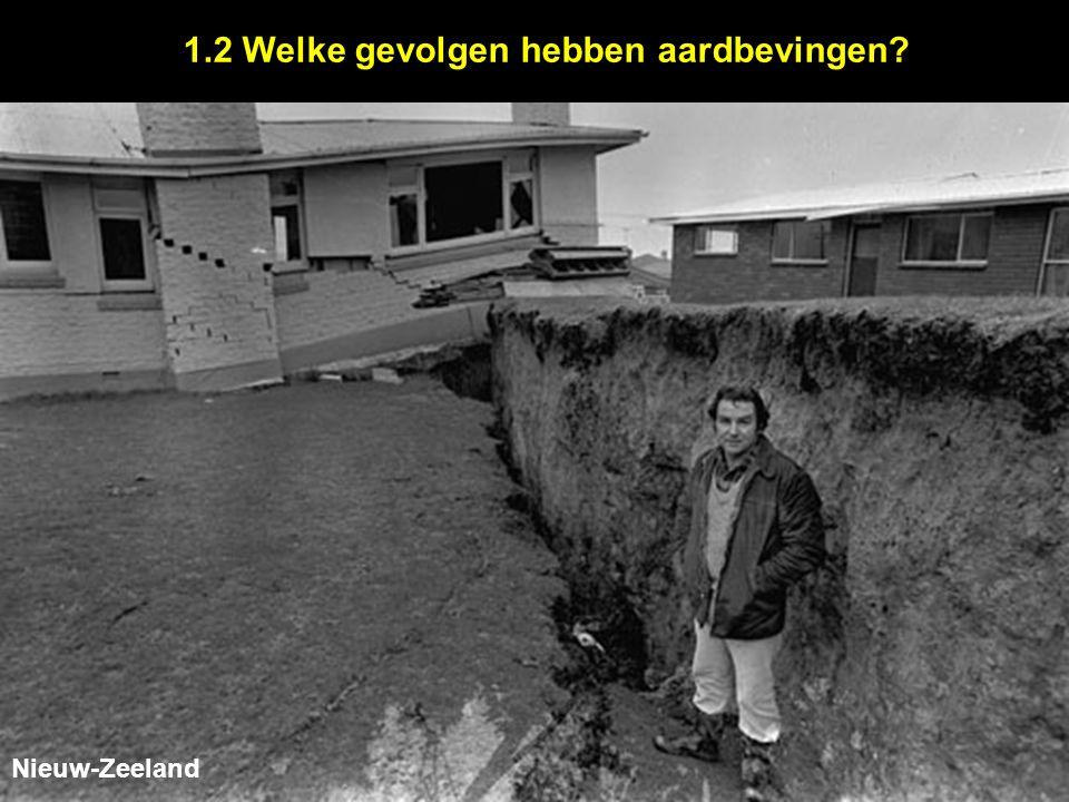 1.2 Welke gevolgen hebben aardbevingen