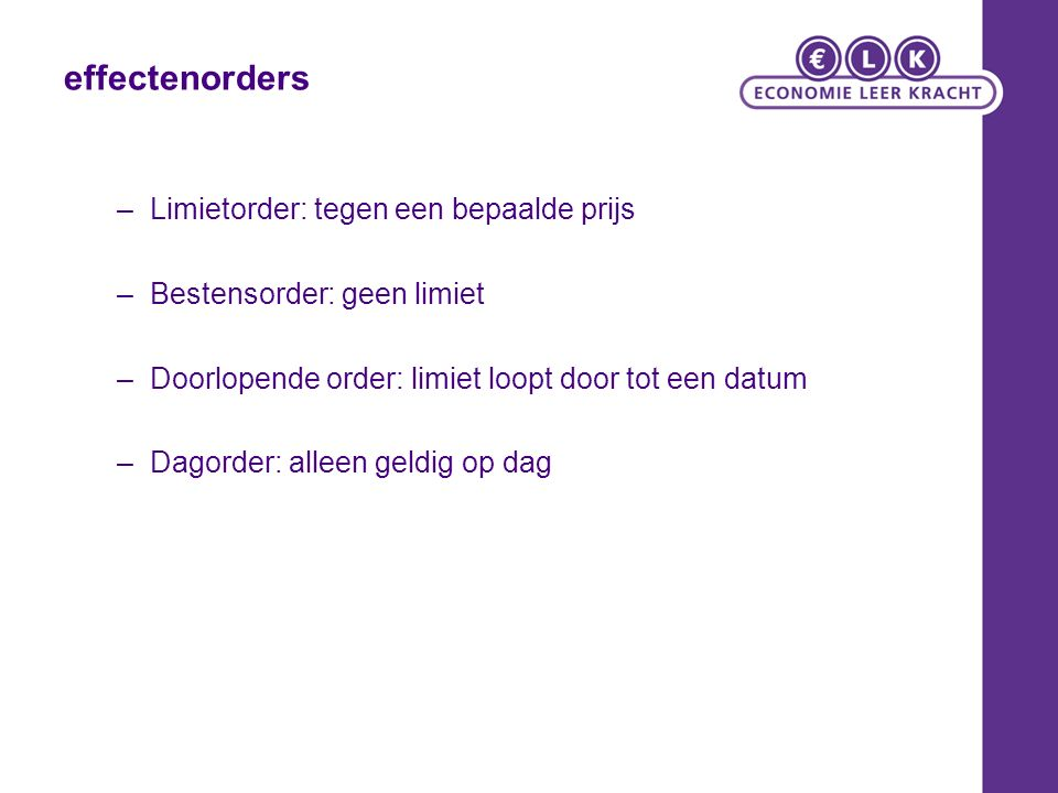 effectenorders Limietorder: tegen een bepaalde prijs