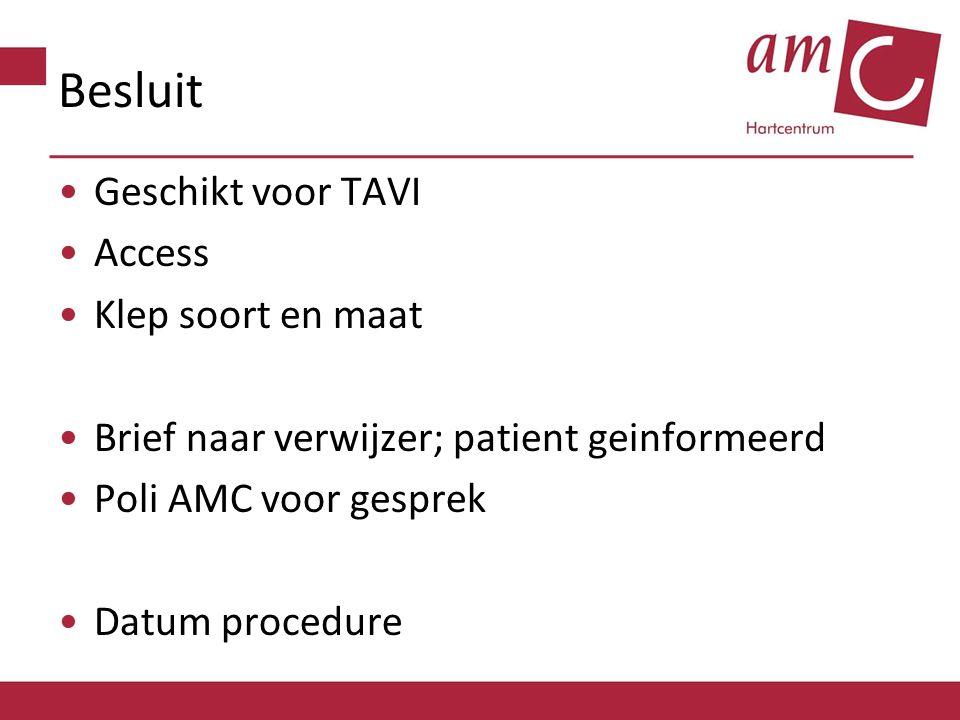 Besluit Geschikt voor TAVI Access Klep soort en maat