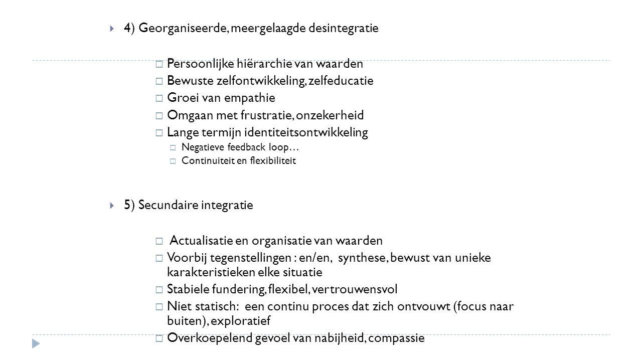 4) Georganiseerde, meergelaagde desintegratie