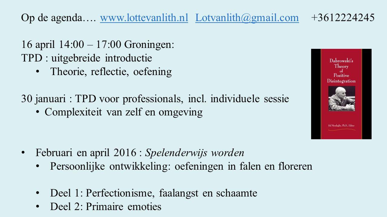 Op de agenda…. www.lottevanlith.nl Lotvanlith@gmail.com +3612224245