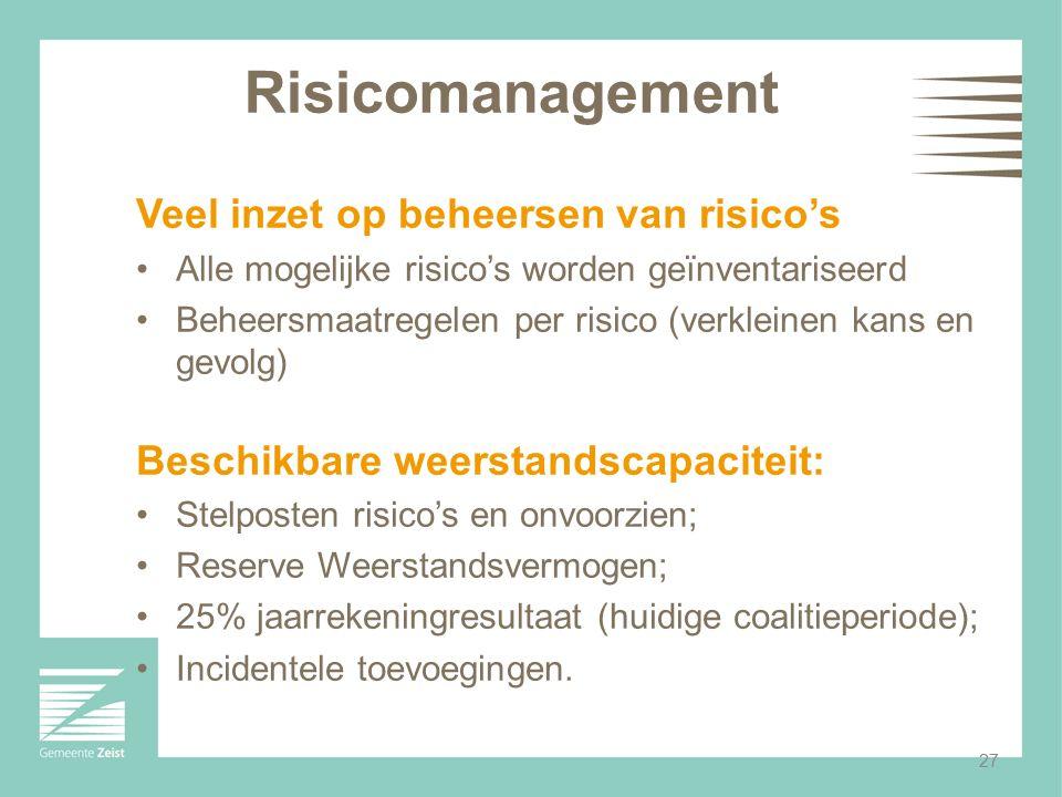 Risicomanagement Veel inzet op beheersen van risico's