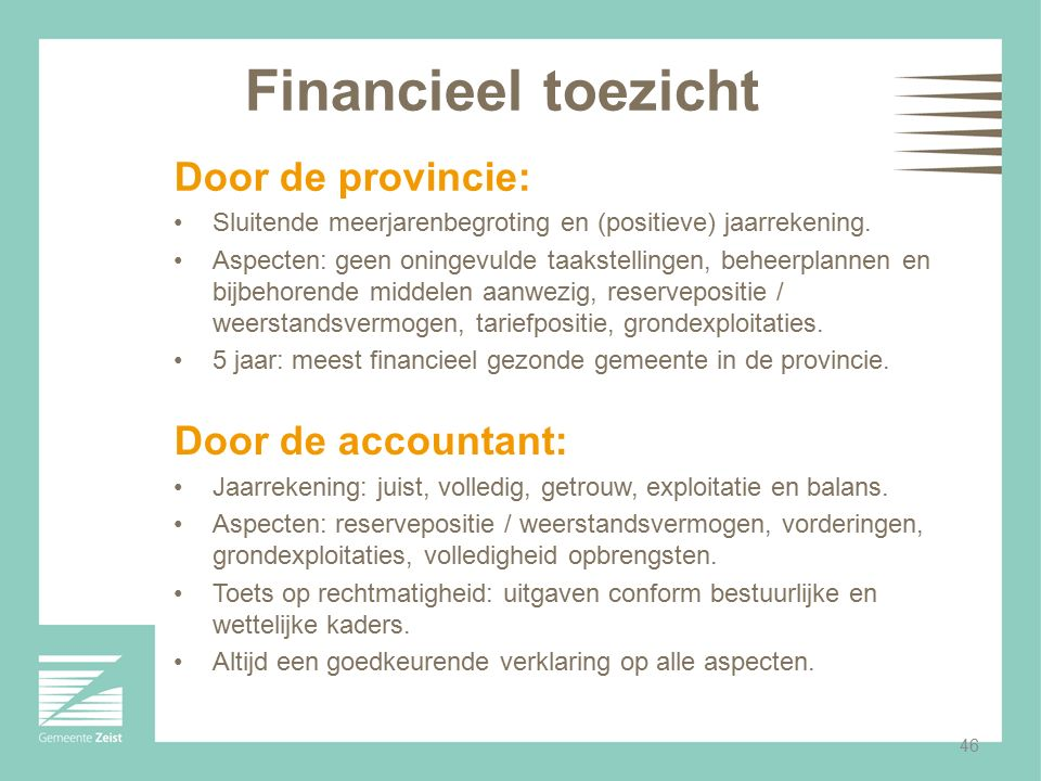 Financieel toezicht Door de provincie: Door de accountant: