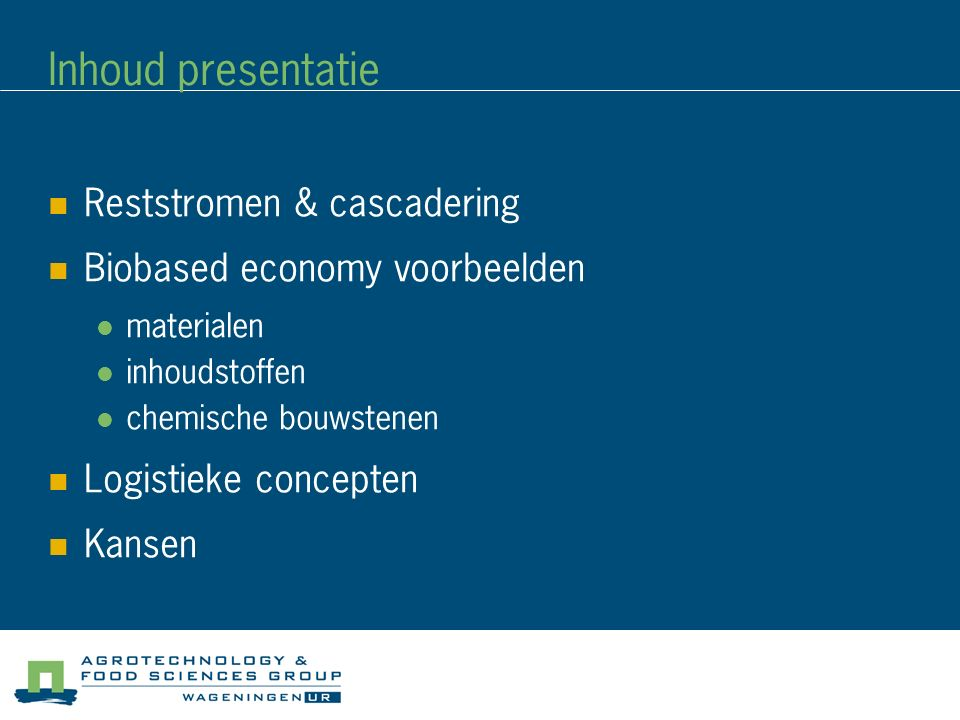 Inhoud presentatie Reststromen & cascadering