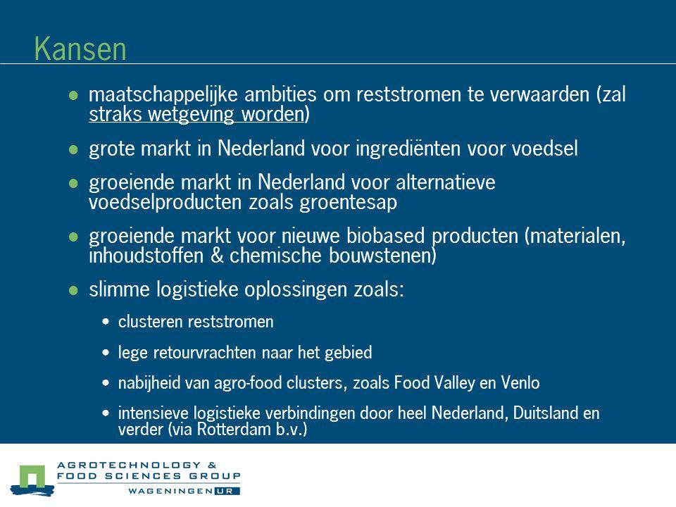 Kansen maatschappelijke ambities om reststromen te verwaarden (zal straks wetgeving worden) grote markt in Nederland voor ingrediënten voor voedsel.