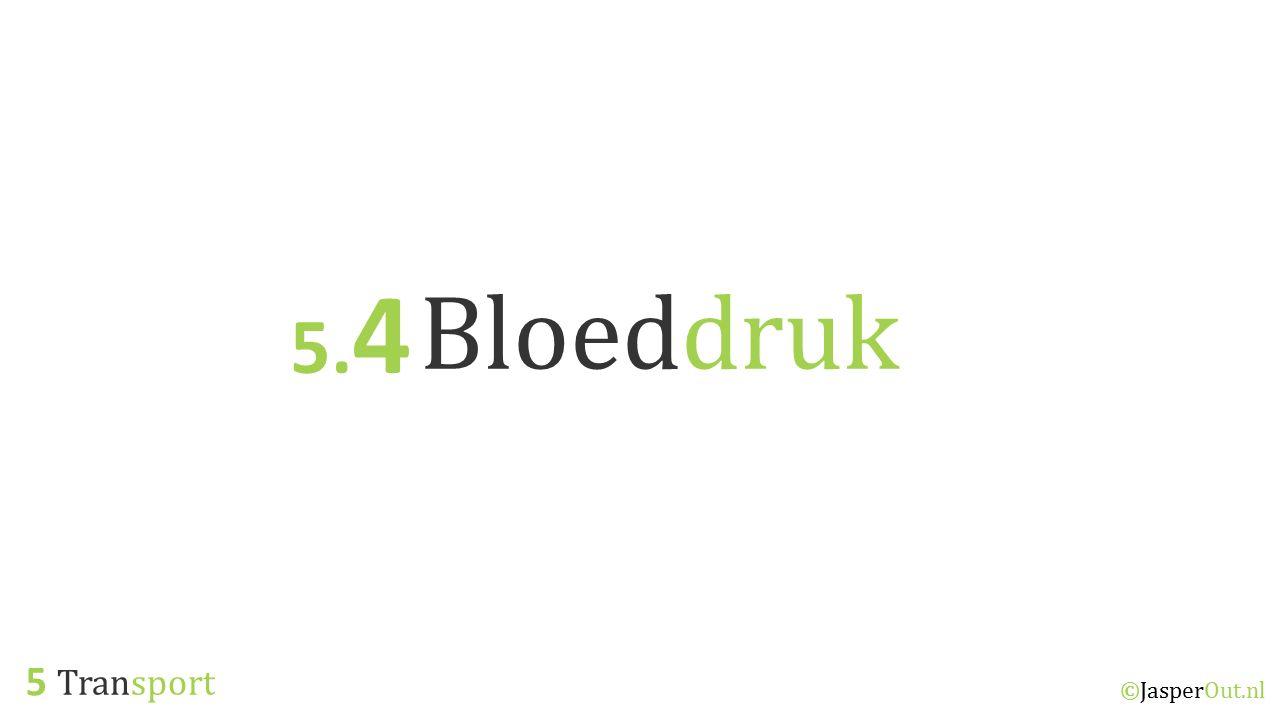 5.4 Bloeddruk 5 Transport ©JasperOut.nl