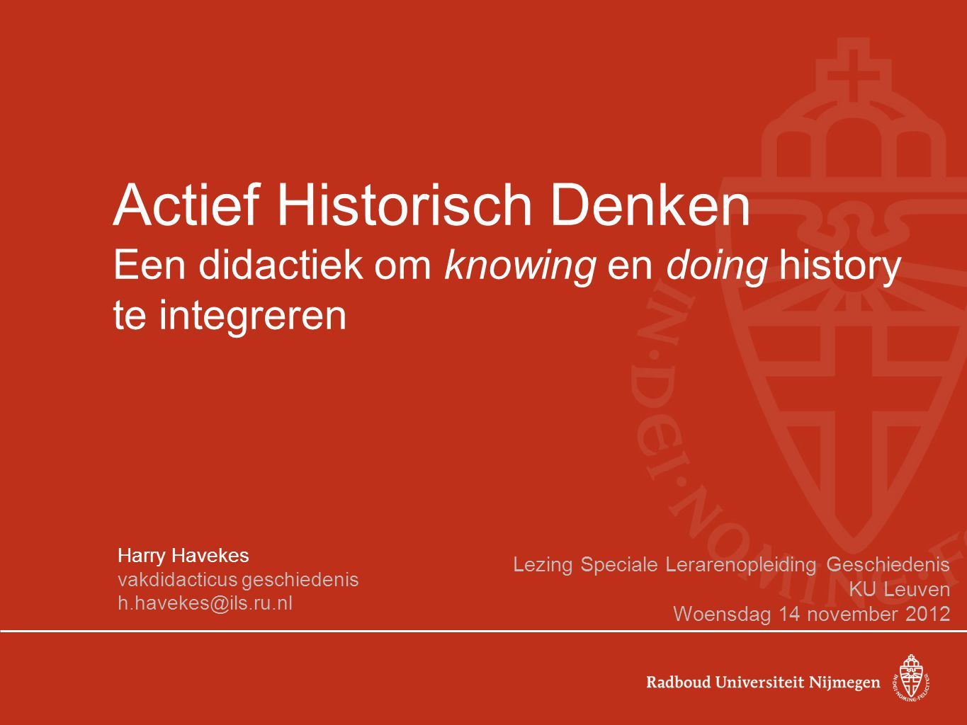 Actief Historisch Denken Een didactiek om knowing en doing history te integreren