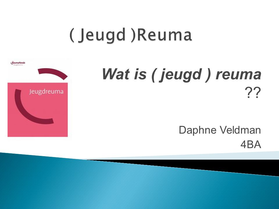 Wat is ( jeugd ) reuma Daphne Veldman 4BA