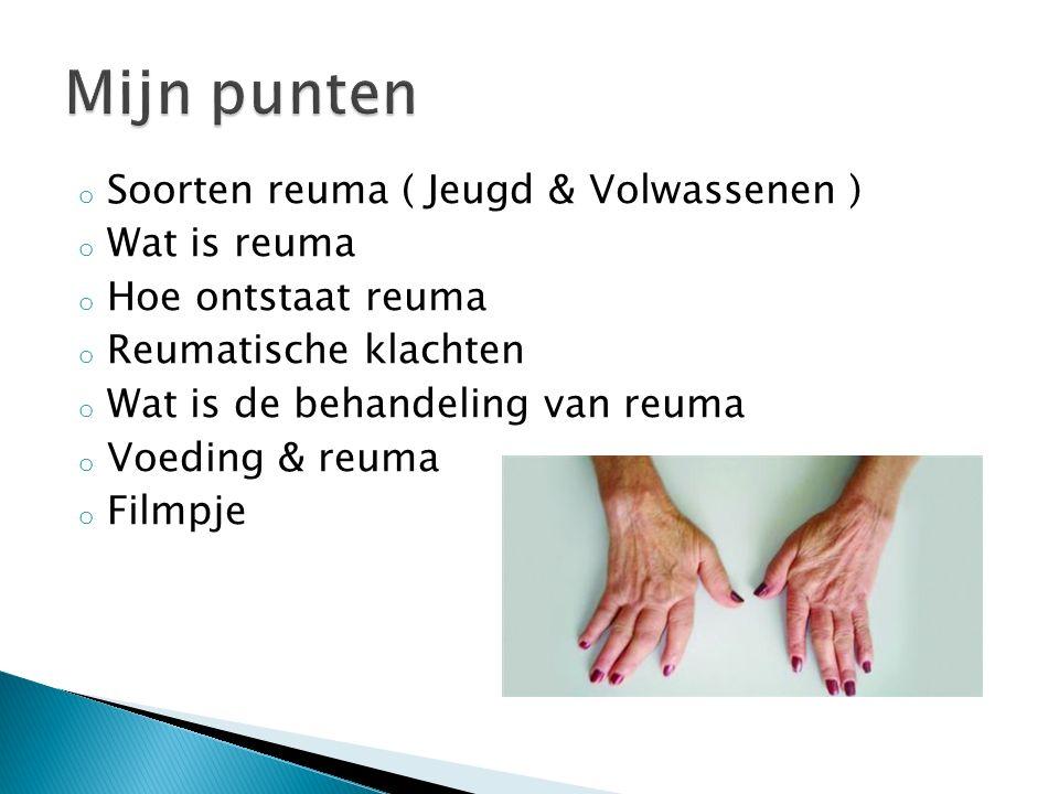 Mijn punten Soorten reuma ( Jeugd & Volwassenen ) Wat is reuma