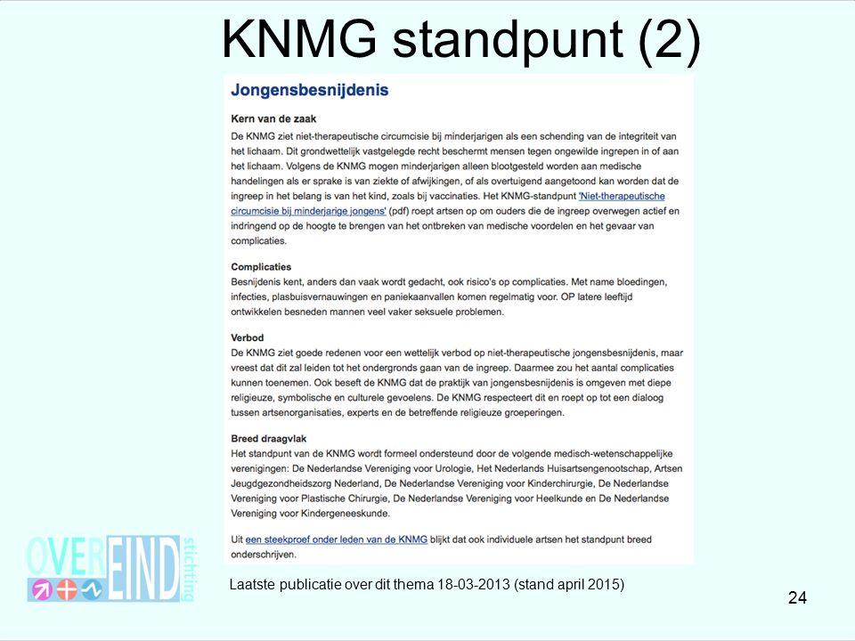 KNMG standpunt (2) Laatste publicatie over dit thema 18-03-2013 (stand april 2015)