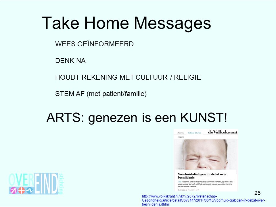 Take Home Messages ARTS: genezen is een KUNST! WEES GEÏNFORMEERD