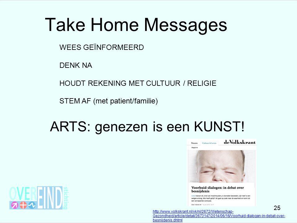 Take Home Messages ARTS: genezen is een KUNST! WEES GEÏNFORMEERD