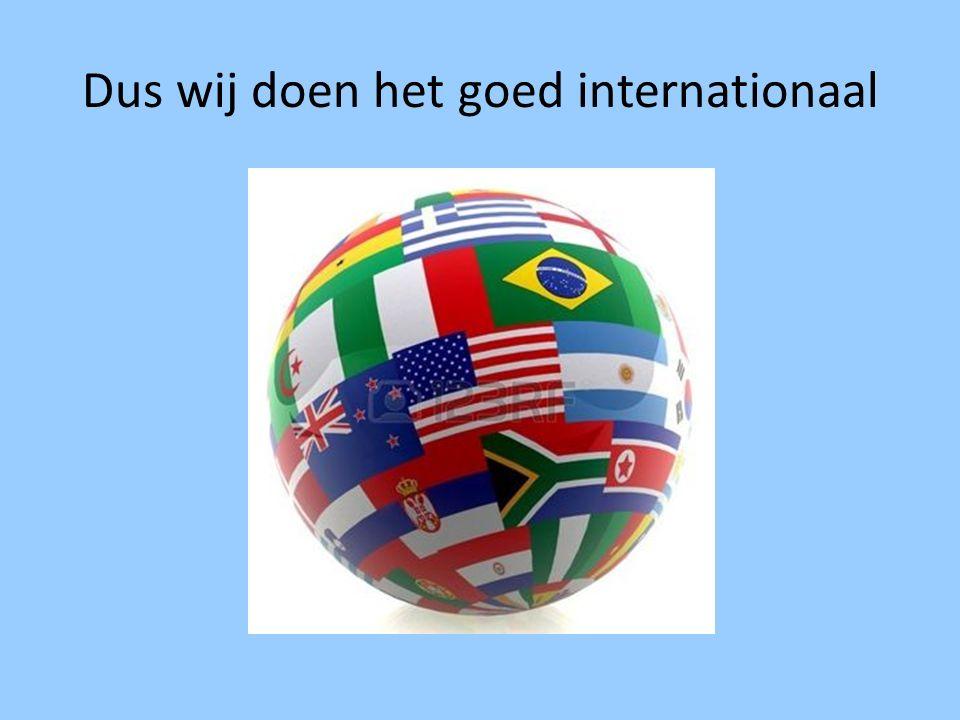 Dus wij doen het goed internationaal