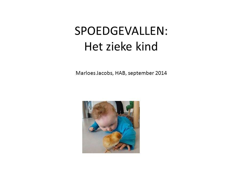 SPOEDGEVALLEN: Het zieke kind Marloes Jacobs, HAB, september 2014