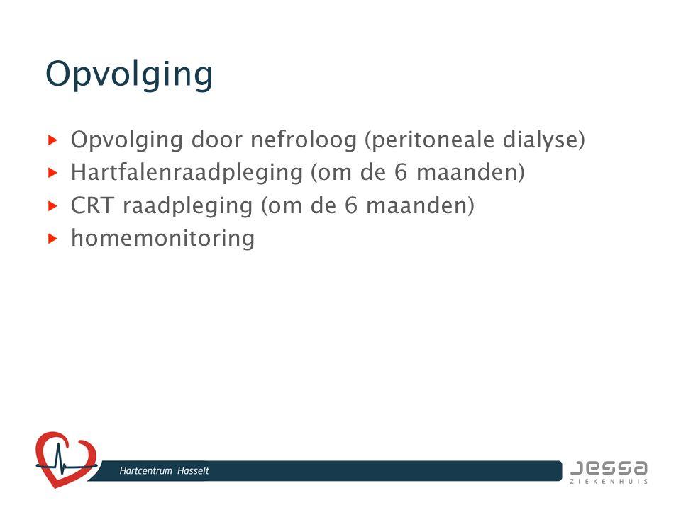 Opvolging Opvolging door nefroloog (peritoneale dialyse)