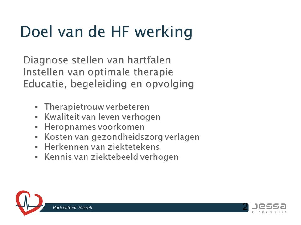 Doel van de HF werking Diagnose stellen van hartfalen