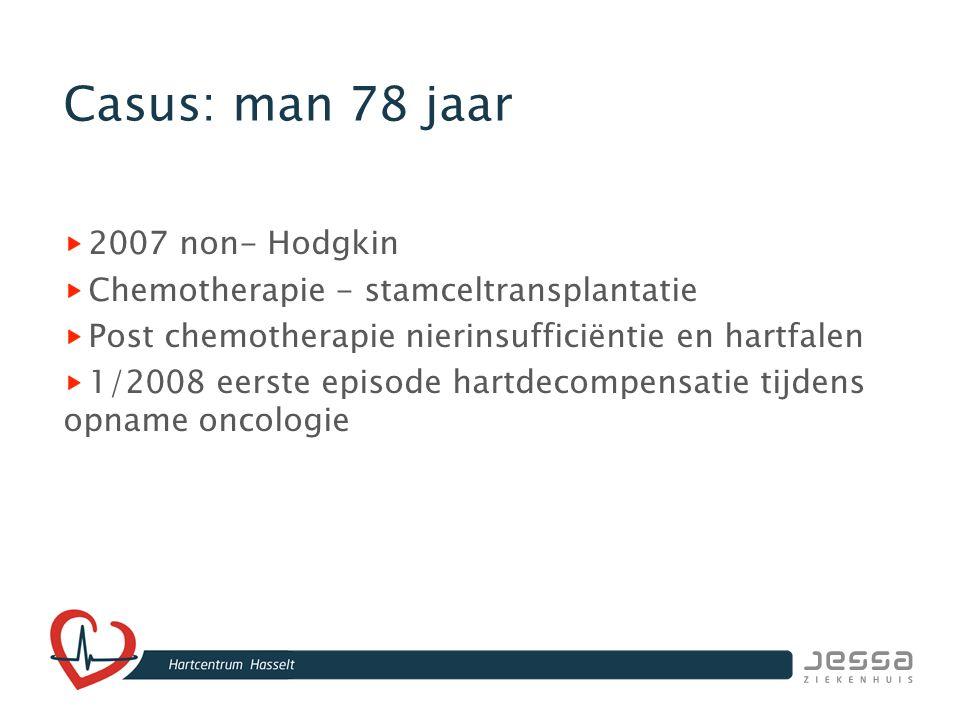 Casus: man 78 jaar 2007 non- Hodgkin