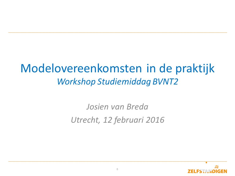 Modelovereenkomsten in de praktijk Workshop Studiemiddag BVNT2