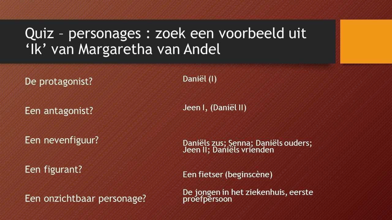 Quiz – personages : zoek een voorbeeld uit 'Ik' van Margaretha van Andel