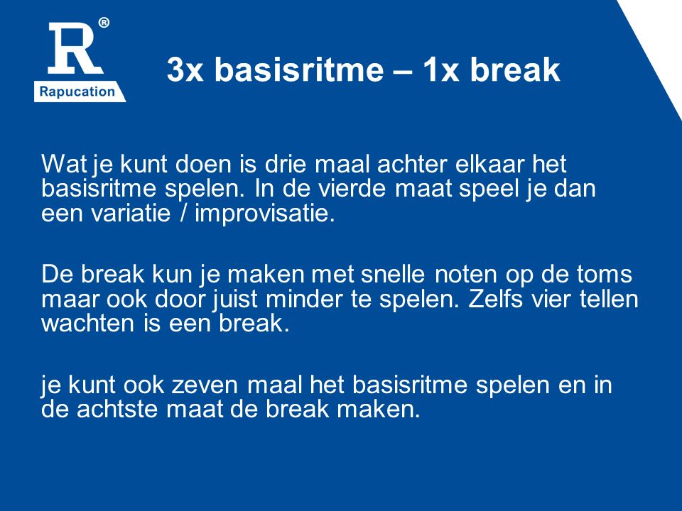 3x basisritme – 1x break