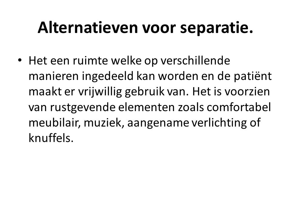 Alternatieven voor separatie.