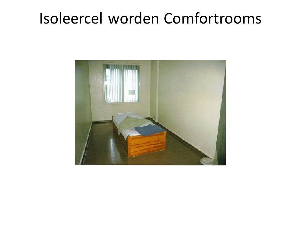 Isoleercel worden Comfortrooms