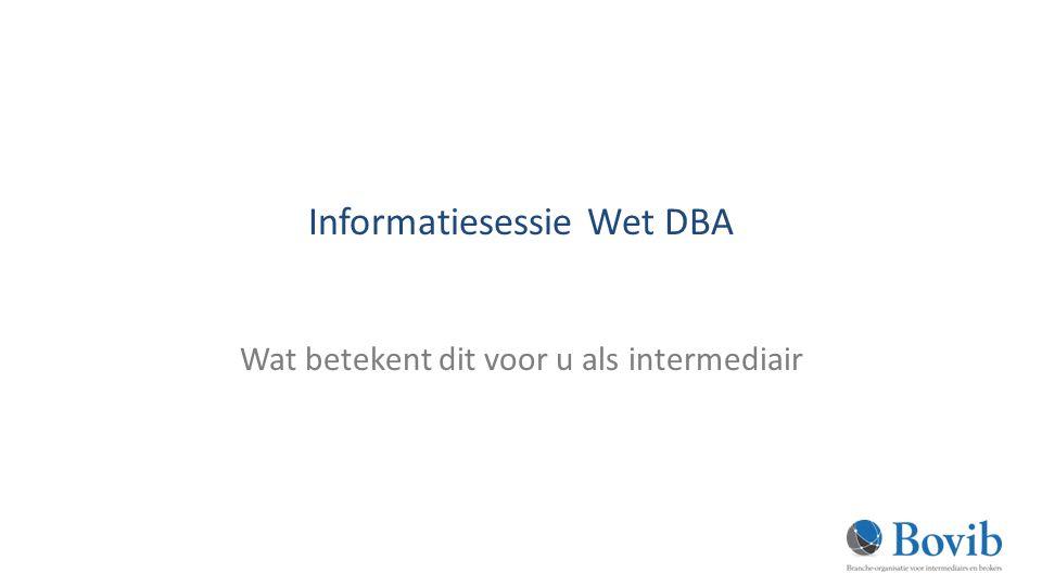 Informatiesessie Wet DBA