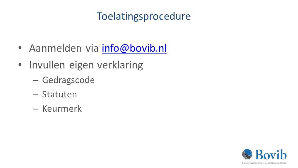 Aanmelden via info@bovib.nl Invullen eigen verklaring