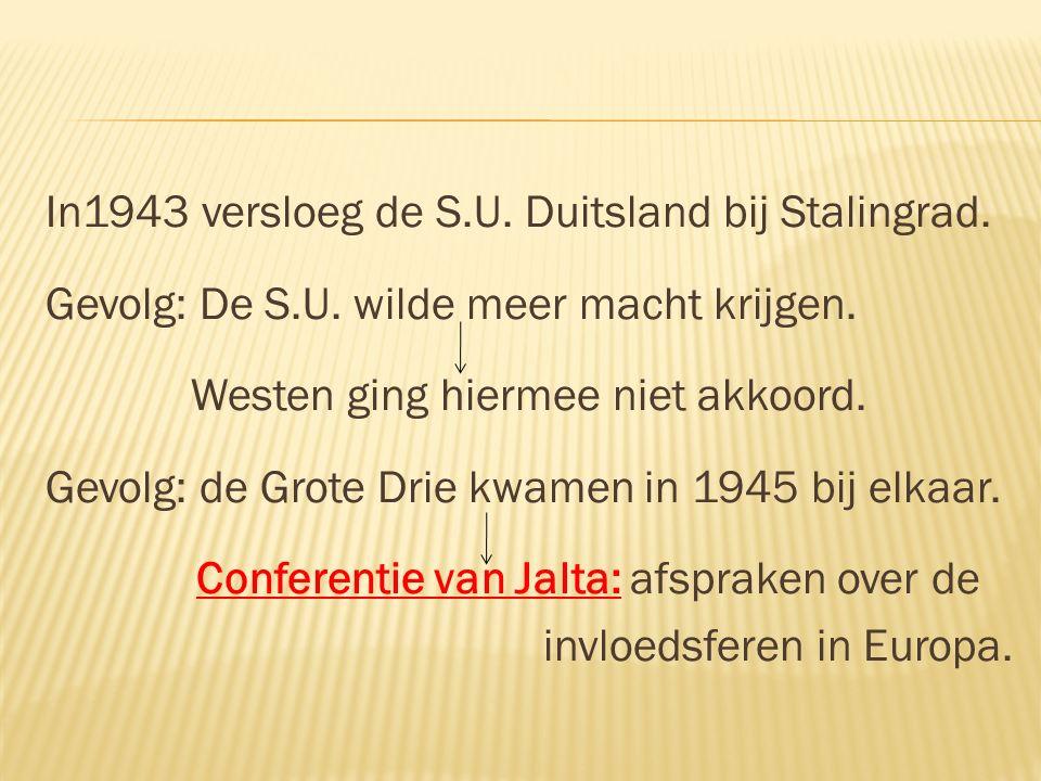 In1943 versloeg de S. U. Duitsland bij Stalingrad. Gevolg: De S. U